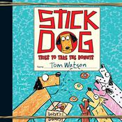 Stick Dog Tries to Take the Donuts Audiobook, by Tom Watson
