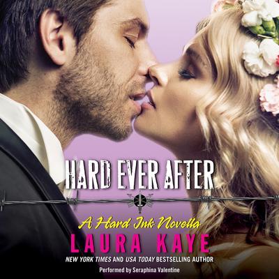 Hard Ever After: A Hard Ink Novella Audiobook, by