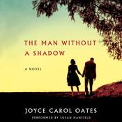 The Man without a Shadow: A Novel Audiobook, by Joyce Carol Oates