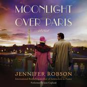 Moonlight over Paris: A Novel Audiobook, by Jennifer Robson