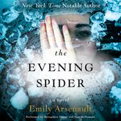 The Evening Spider: A Novel, by Emily Arsenault