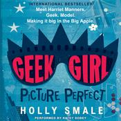 Geek Girl: Picture Perfect, by Holly Smale