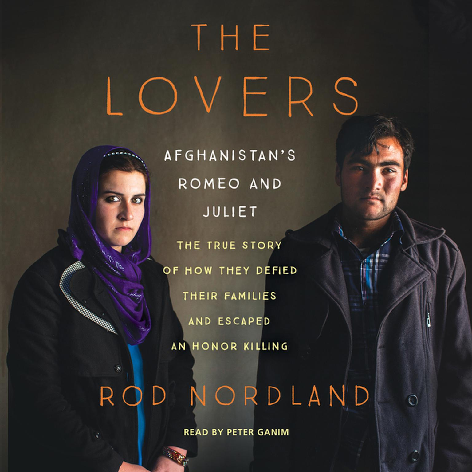 Printable The Lovers: Afghanistan's Romeo and Juliet, the True Story of How They Defied Their Families and Escaped an Honor Killing Audiobook Cover Art