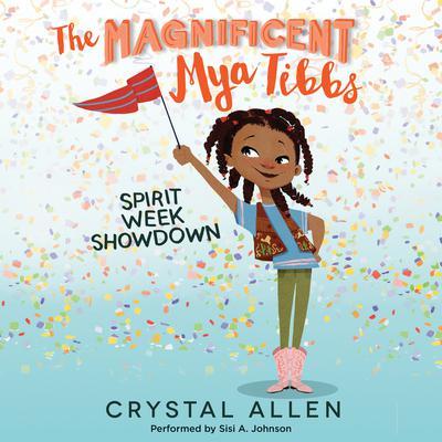 The Magnificent Mya Tibbs: Spirit Week Showdown Audiobook, by Crystal Allen