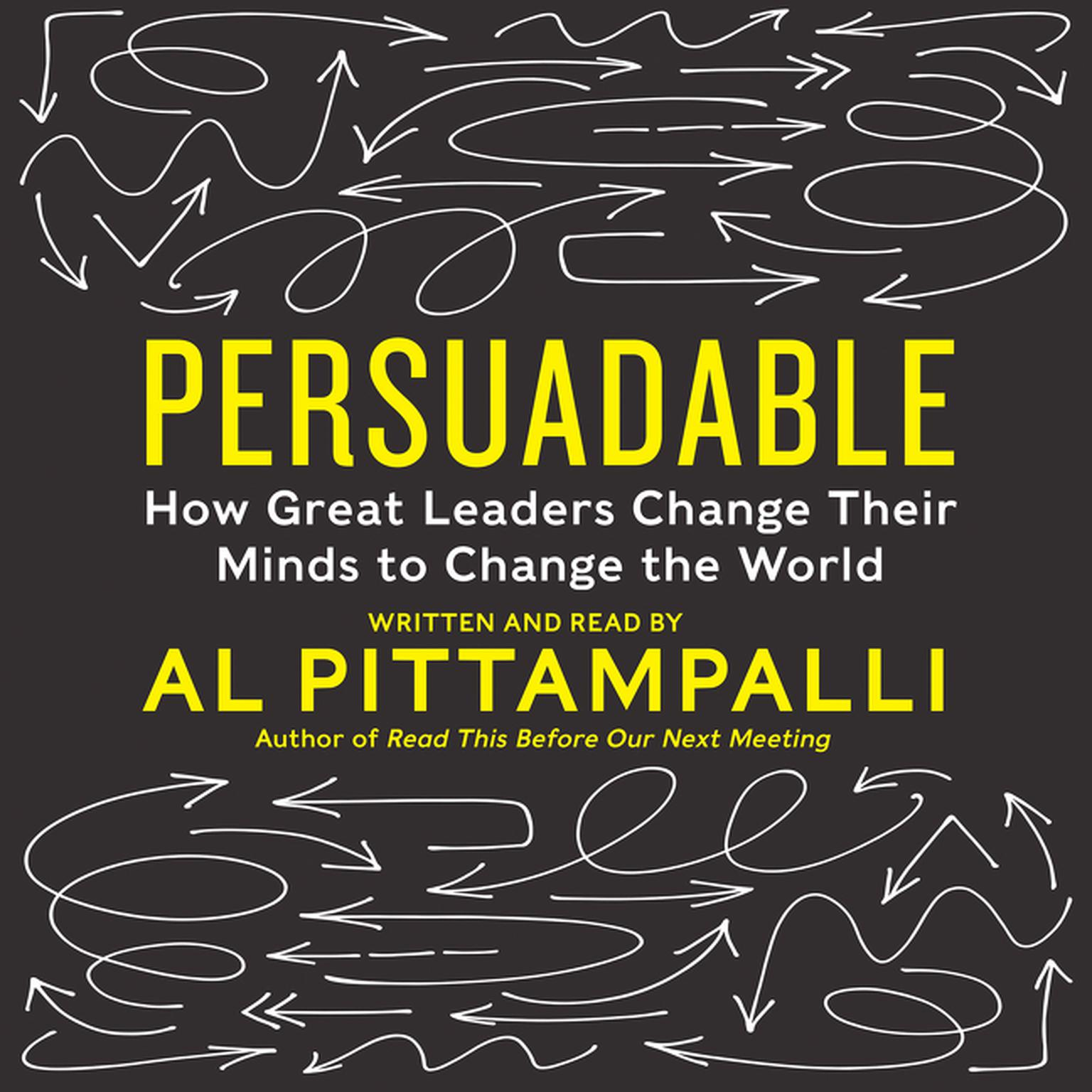 Printable Persuadable: How Great Leaders Change Their Minds to Change The World Audiobook Cover Art