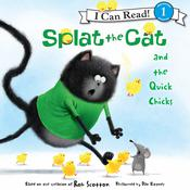 Splat the Cat and the Quick Chicks, by Rob Scotton