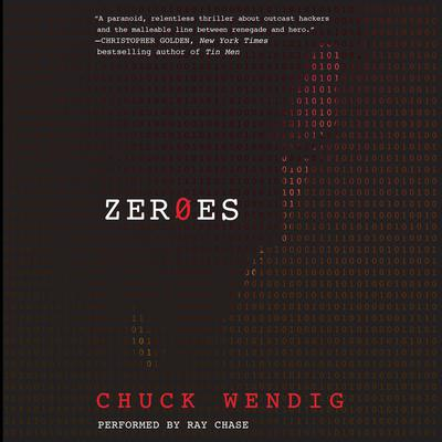 Zeroes: A Novel Audiobook, by Chuck Wendig