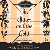 The Glitter and the Gold Audiobook, by M. C. Beaton