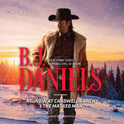 Reunion at Cardwell Ranch & The Masked Man Audiobook, by B. J. Daniels
