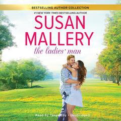 The Ladies' Man Audiobook, by Susan Mallery