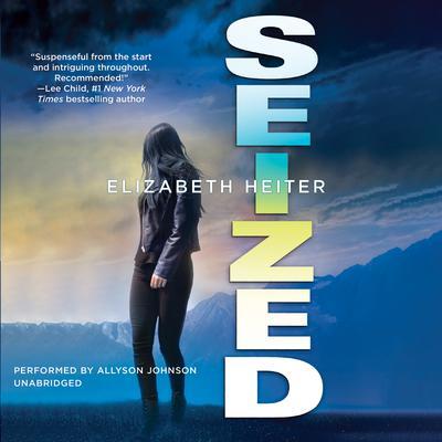 Seized Audiobook, by Elizabeth Heiter