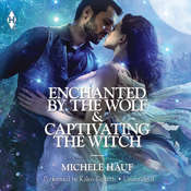 Enchanted by the Wolf & Captivating the Witch , by Michele Hauf