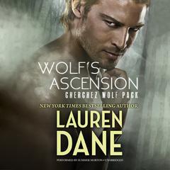 Wolf's Ascension: Cherchez Wolf Pack, Book 1 Audiobook, by Lauren Dane