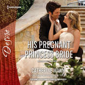 His Pregnant Princess Bride: w/ Bonus Short Story: Never Too Late Audiobook, by Catherine Mann