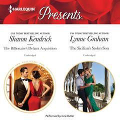 The Billionaire's Defiant Acquisition & The Sicilian's Stolen Son Audiobook, by Lynne Graham, Sharon Kendrick