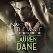 Sworn to the Wolf: Cherchez Wolf Pack, Book 2 Audiobook, by Lauren Dane