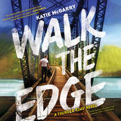 Walk the Edge: A Thunder Road Novel, by Katie McGarry