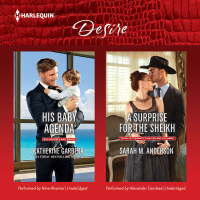 His Baby Agenda & A Surprise for the Sheikh Audiobook, by Katherine Garbera