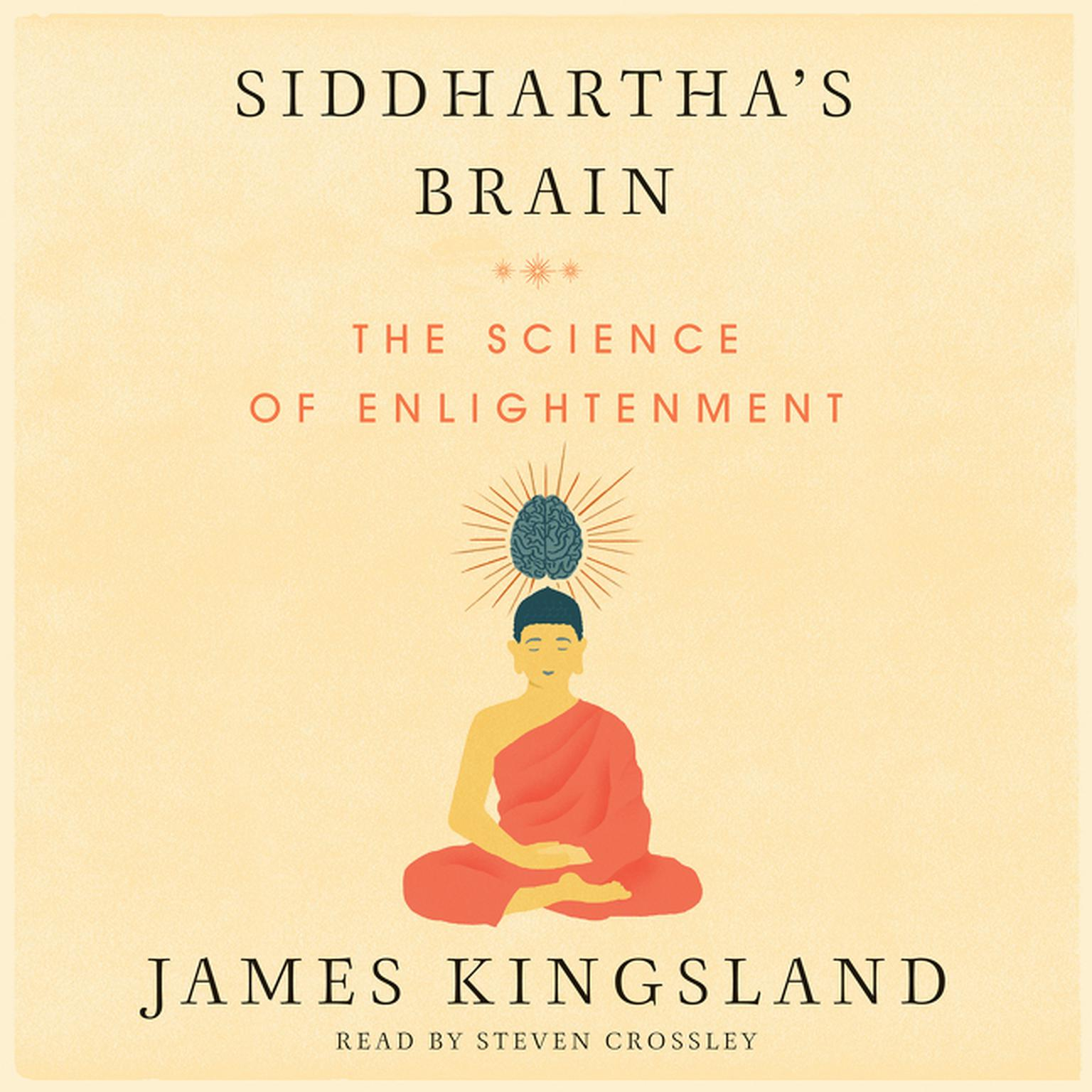 Printable Siddhartha's Brain: Unlocking the Ancient Science of Enlightenment Audiobook Cover Art