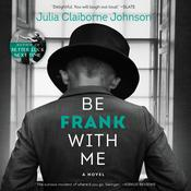 Be Frank with Me: A Novel Audiobook, by Julia Claiborne Johnson