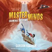 Masterminds: Criminal Destiny, by Gordon Korman