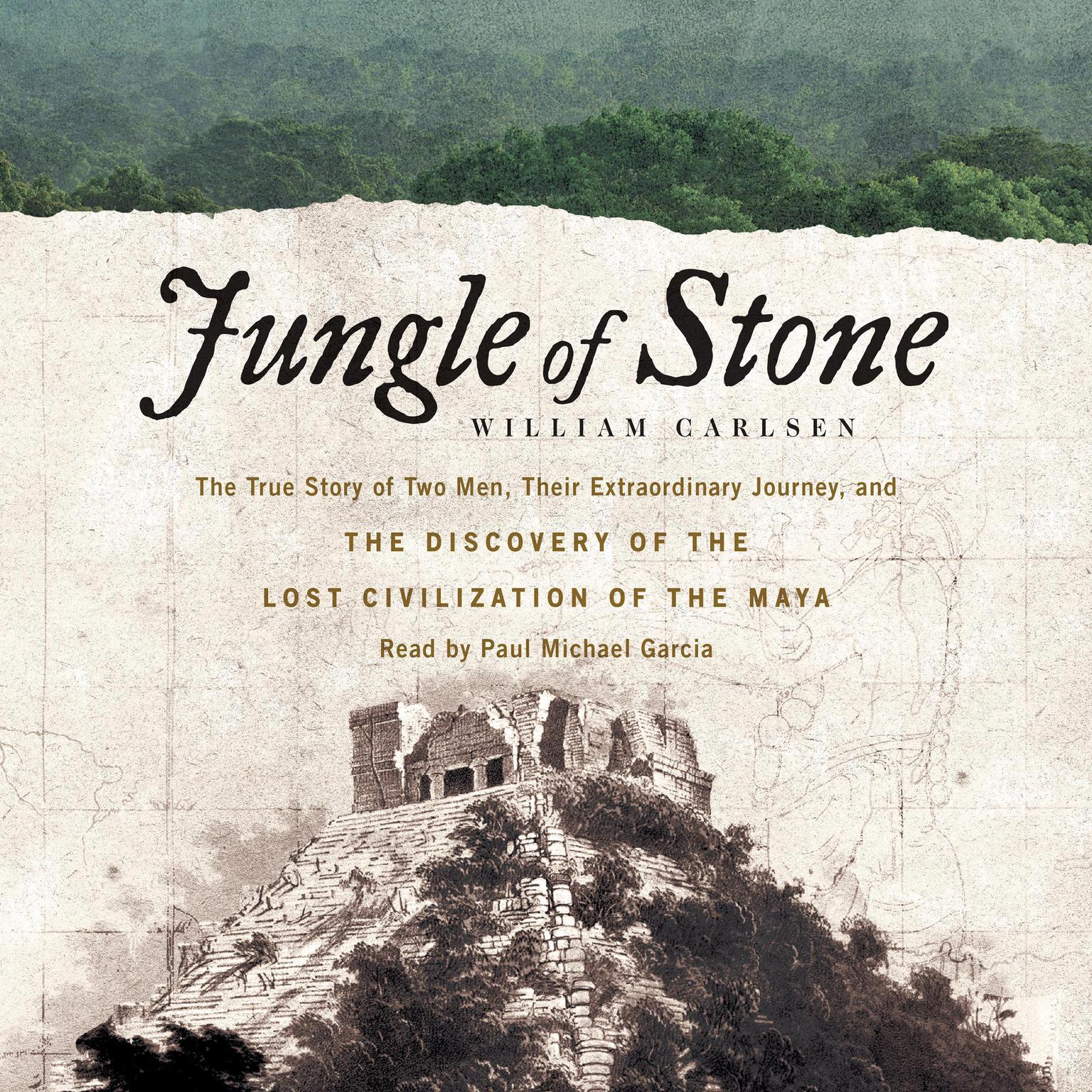 Printable Jungle of Stone: The Extraordinary Journey of John L. Stephens and Frederick Catherwood, and the Discovery of the Lost Civilization of the Maya Audiobook Cover Art