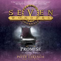 Seven Wonders Journals: The Promise Audiobook, by Peter Lerangis