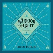 Warrior of the Light: A Manual, by Paulo Coelho