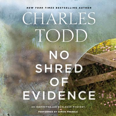 No Shred of Evidence: An Inspector Ian Rutledge Mystery Audiobook, by