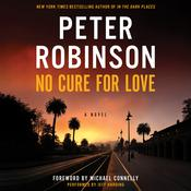 No Cure for Love: A Novel, by Peter Robinson