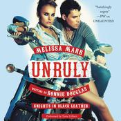 Unruly: Knights in Black Leather Audiobook, by Melissa Marr