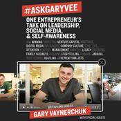 #AskGaryVee: One Entrepreneur's Take on Leadership, Social Media, and Self-Awareness, by Gary Vaynerchuk