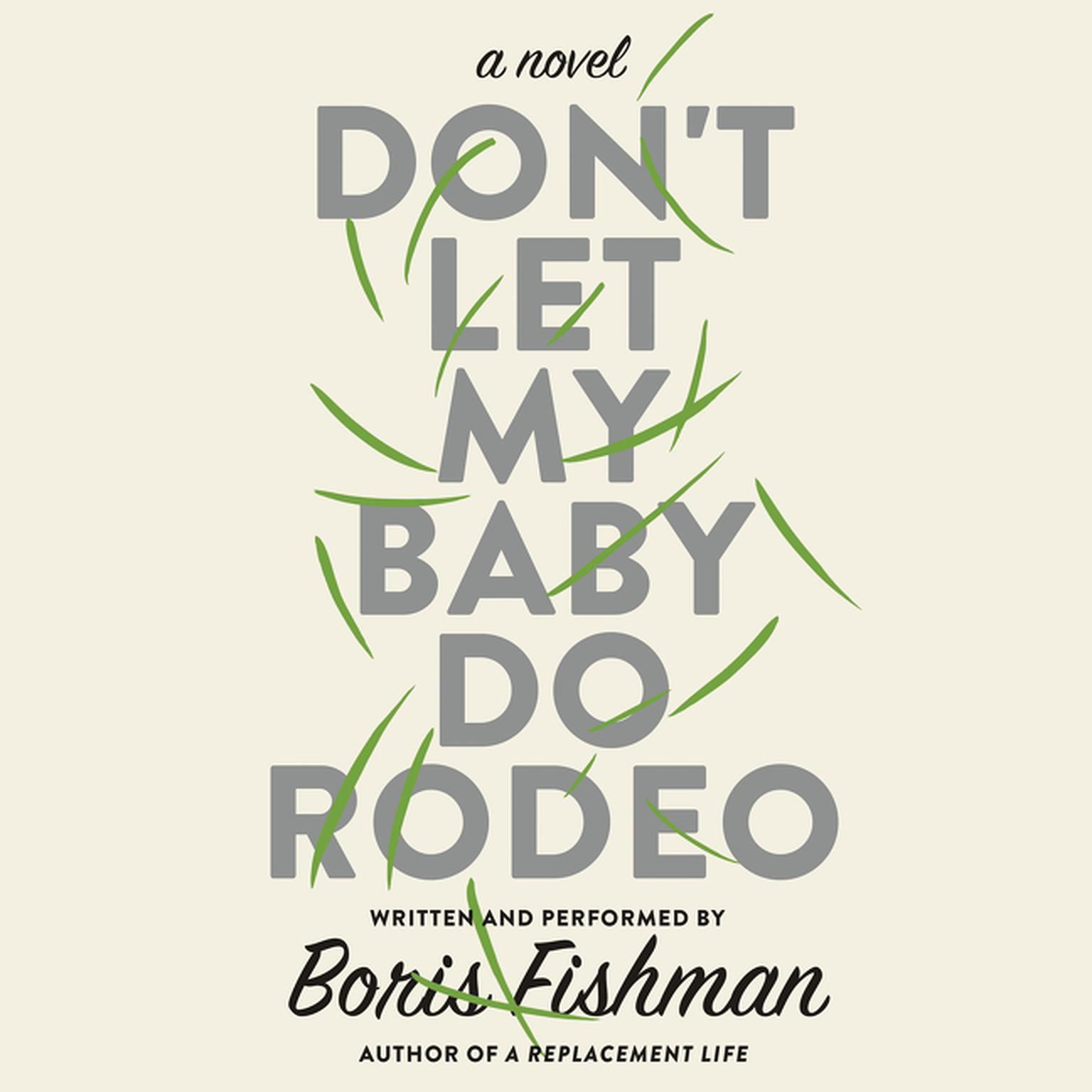 Printable Don't Let My Baby Do Rodeo: A Novel Audiobook Cover Art