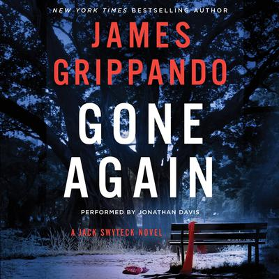 Gone Again: A Jack Swyteck Novel Audiobook, by