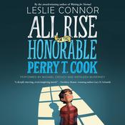 All Rise for the Honorable Perry T. Cook, by Leslie Connor