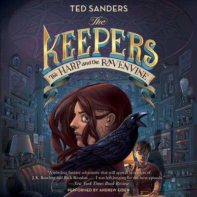 The Keepers #2: The Harp and the Ravenvine Audiobook, by Ted Sanders