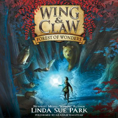 Wing & Claw #1: Forest of Wonders Audiobook, by Linda Sue Park
