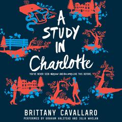 A Study in Charlotte Audiobook, by Brittany Cavallaro
