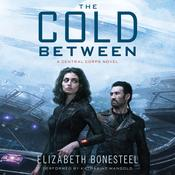 The Cold Between: A Central Corps Novel, by Elizabeth Bonesteel