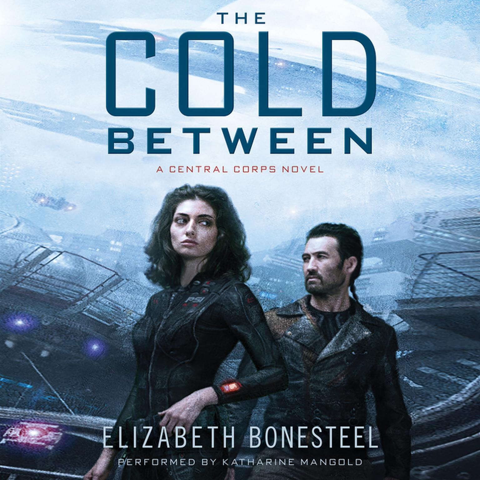 Printable The Cold Between: A Central Corps Novel Audiobook Cover Art