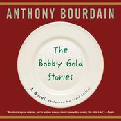 The Bobby Gold Stories, by Anthony Bourdain