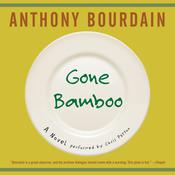 Gone Bamboo, by Anthony Bourdain