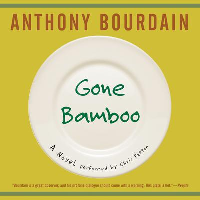 Gone Bamboo Audiobook, by Anthony Bourdain