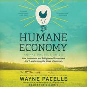 The Humane Economy: How Innovators and Enlightened Consumers Are Transforming the Lives of Animals Audiobook, by Wayne Pacelle