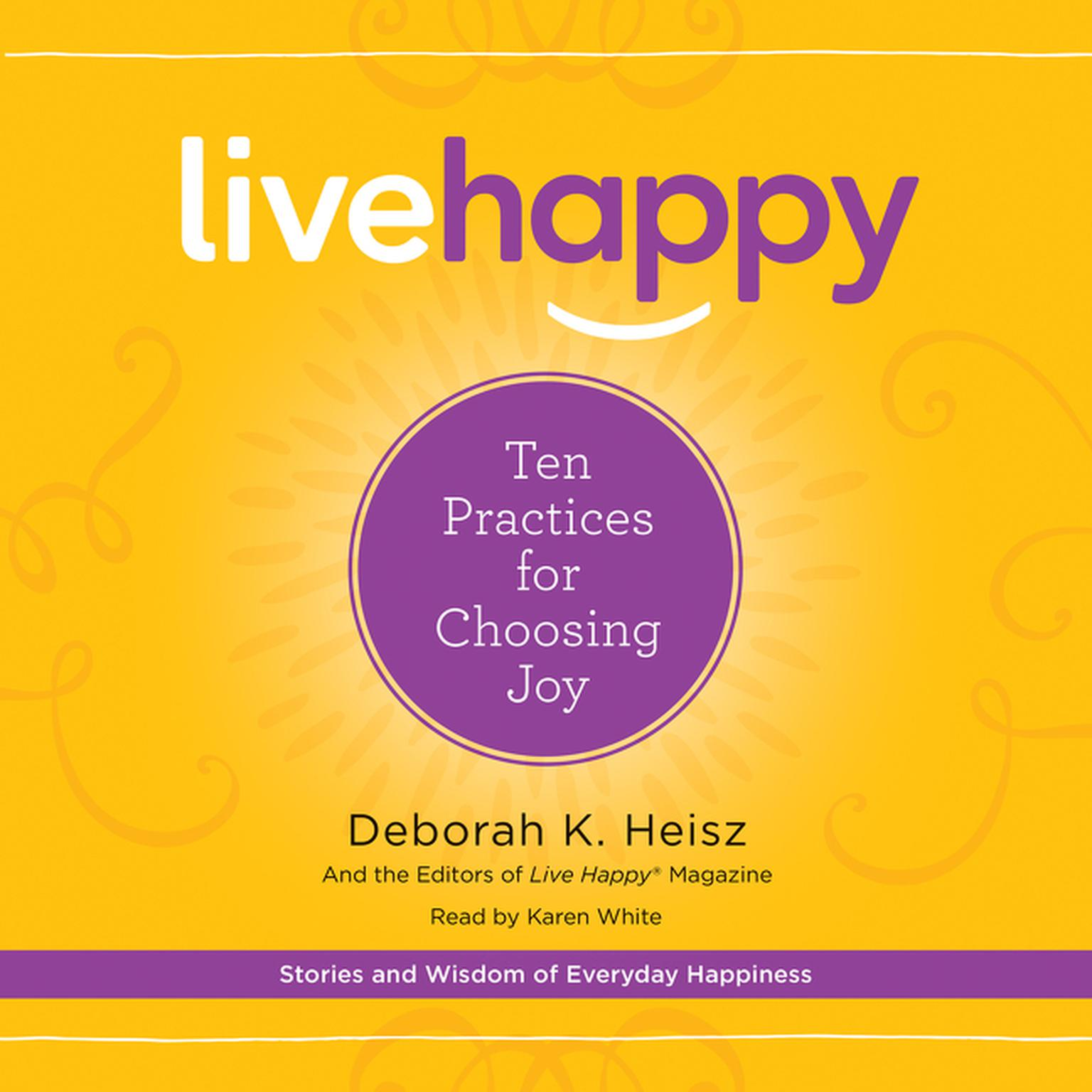 Printable Live Happy: Ten Practices for Choosing Joy Audiobook Cover Art