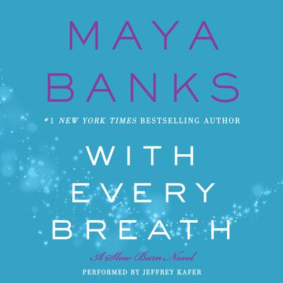 With Every Breath: A Slow Burn Novel Audiobook, by Maya Banks
