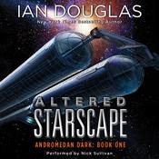 Altered Starscape: Andromedan Dark: Book One Audiobook, by Ian Douglas