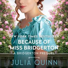 Because of Miss Bridgerton Audiobook, by Julia Quinn