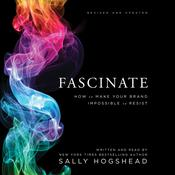 Fascinate, Revised and Updated: How to Make Your Brand Impossible to Resist Audiobook, by Sally Hogshead