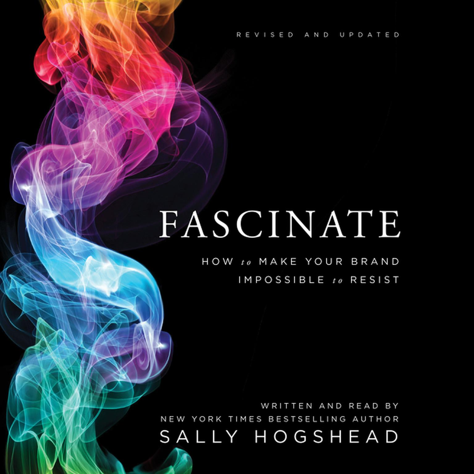 Printable Fascinate, Revised and Updated: How to Make Your Brand Impossible to Resist Audiobook Cover Art